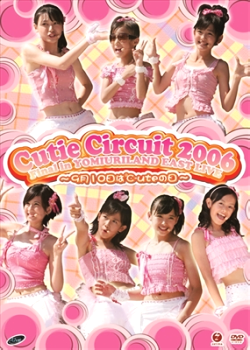 Cutie Circuit 2006 Final in YOMIURI LAND EAST LIVE~9月10日は℃-uteの日~