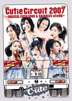 Cutie Circuit 2007 ~MAGICAL CUTIE TOUR &9月10日は℃-uteの日~