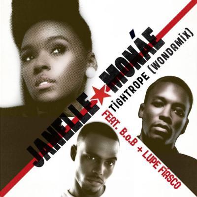 Janelle Monae Tightrope (Wondamix) (feat. B.o.B x Lupe Fiasco)