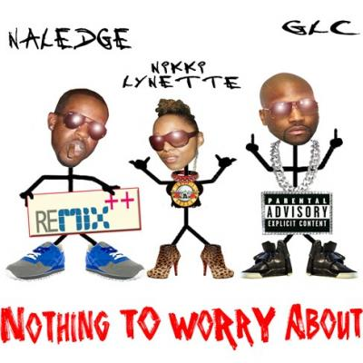 Nikki Lynette- Nothing To Worry About (Remix) ft. Naledge  GLC
