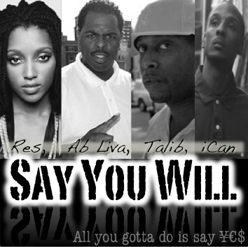 Y.E.S. (Ab-Liva x iCAN) Say You Will (Remix) (feat. Res x Talib Kweli)