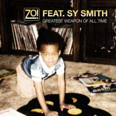 Zo! Ft. Sy Smith #8211; Greatest Weapon of All Time