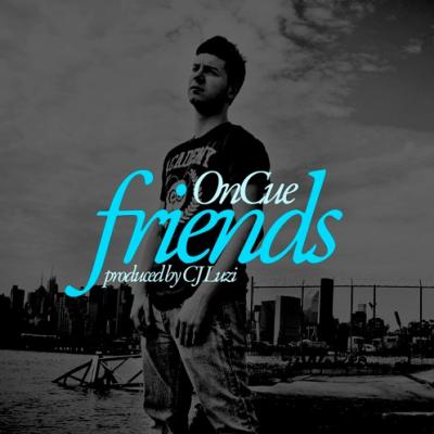 OnCue#8211; Friends (prod. by CJ Luzi)