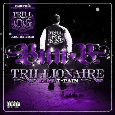 Bun B- Trillionaire (Ft. T-Pain)