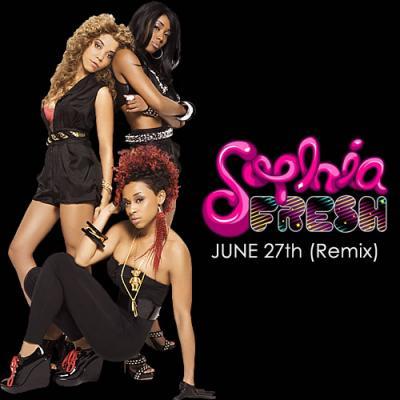 Sophia Fresh- June 27th (Remix)