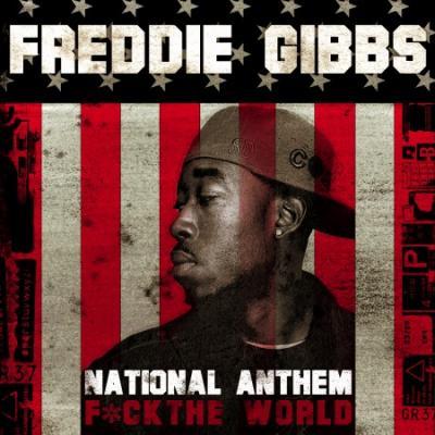 Freddie Gibbs- National Anthem (Fuck The World)