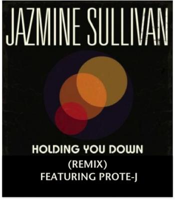 Jazmine Sullivan ft. Prote-J- Holding You Down (Rmx)