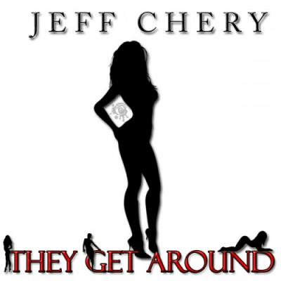Jeff Chery- They Get Around