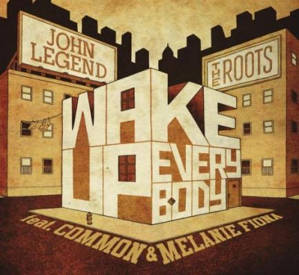 John Legend x The Root Wake Up Everybody (feat. Common x Melanie Fiona)
