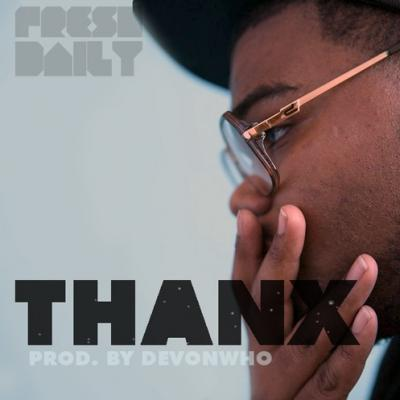 Fresh Daily- Thanx