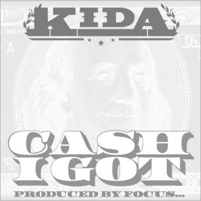 Kida #8211; Cash I Got (prod. by Focus)