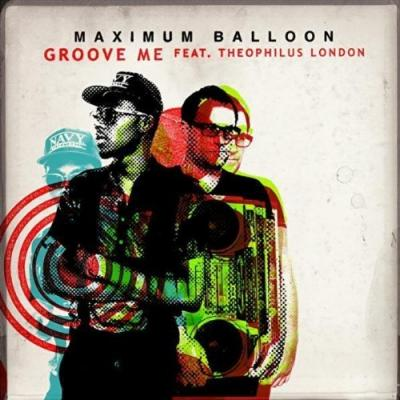Maximum Balloon- Groove Me (ft. Theophilus London)