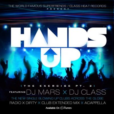 DJ Mars  DJ Class #8211; Hands Up (Ft. Niles Mason)