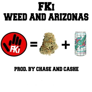 FKi- Weed  Arizonas (Ft. Ricky Fontaine)