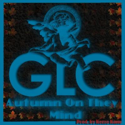 GLC Autumn On They Mind
