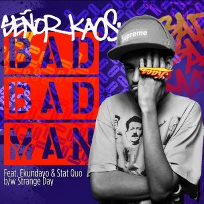 Senor Kaos- Bad Bad Man (Ft. Stat Quo  Ekundayo)