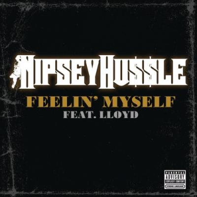 Nipsey Hussle #8211; Feelin' Myself (Ft. Lloyd) [Final Version]