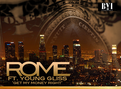 Rome Ft. Young Gliss- Get My Money Right
