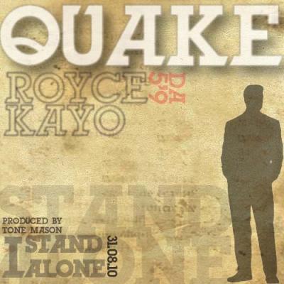 Quake #8211; I Stand Alone (ft. Royce Da 5'9  Kayo)