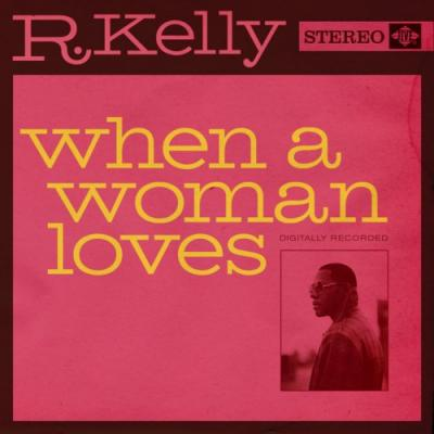 R. Kelly- When A Woman Loves [Final]