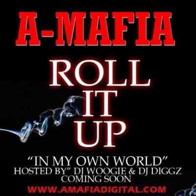A-Mafia- Roll It Up