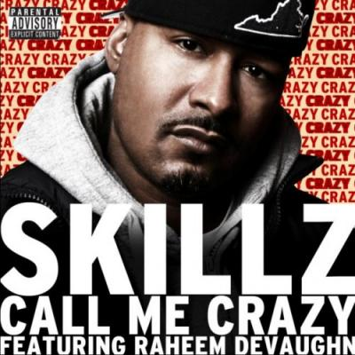 Skillz ft. Raheem DeVaughn #8211; Call Me Crazy