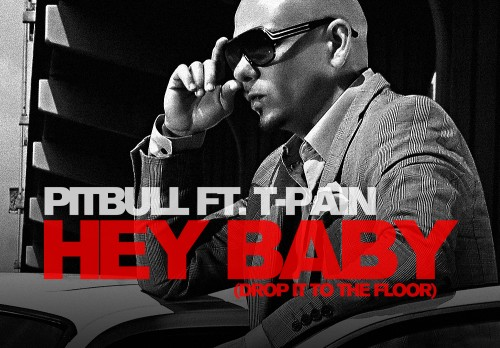 Pitbull (feat. T-Pain) Hey Baby (Drop It To The Floor)