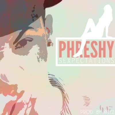 Phreshy #8211; Sexpectations (prod. by Nylez)