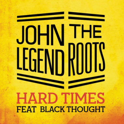 John Legend  The Roots #8211; Hard Times (Ft. Black Thought)