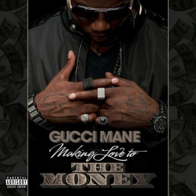 Gucci Mane #8211; Making Love To The Money (Mastered)