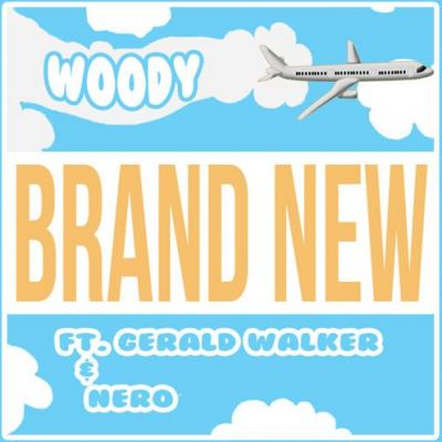 Woody- Brand New (ft. Gerald Walker  Nero)