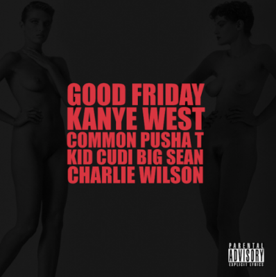 Kanye West (feat. Common x Pusha T x Kid Cudi x Big Sean x Charlie Wilson) G.O.O.D. Friday
