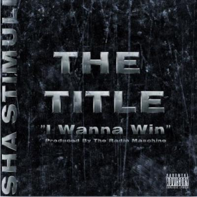 Sha Shimuli- I Wanna Win (The Title) [prod. by Radio Maschine]
