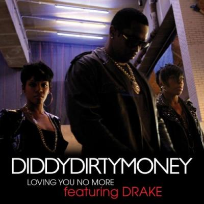 Diddy-Dirty Money- Loving You No More (Ft. Drake  Red Cafe) (Remix)