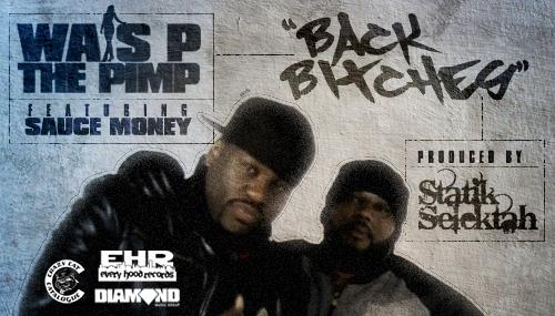 Wais P ft. Sauce Money #8211; Back Bitches (prod. by Statik Selektah) [CDQ]