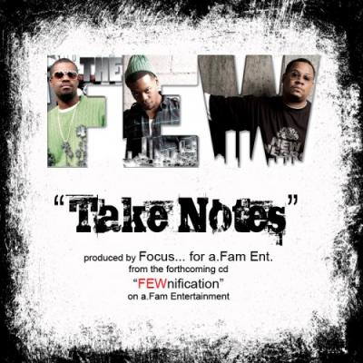 The Few (Focus, Kida  Al Gator)- Take Notes