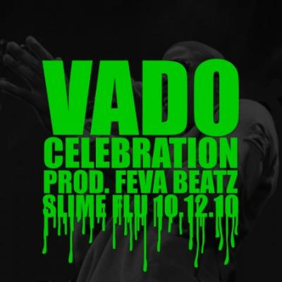 Vado #8211; Celebration (prod. by Feva Beatz)