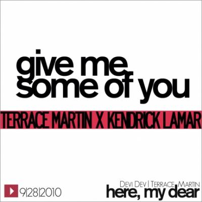 Terrace Martin #8211; Give Me Some Of You (ft. Kendrick Lamar)