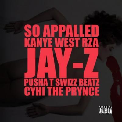 Kanye West (feat. Jay-Z x Swizz Beatz x Cyhi Da Prynce x RZA x Pusha T) So Appalled