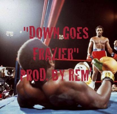Ghostwridah- Down Goes Frazier (prod. by Rem)
