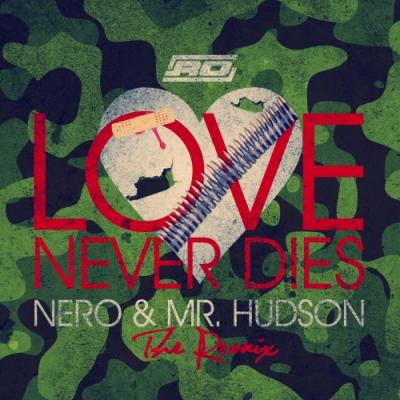 Nero- Love Never Dies (Remix)