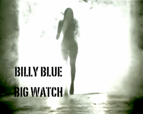Billy Blue- Big Watch [MP3]