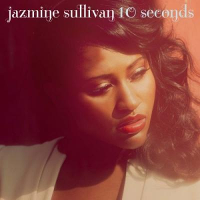 Jazmine Sullivan- 10 Seconds (prod. by Salaam Remi)