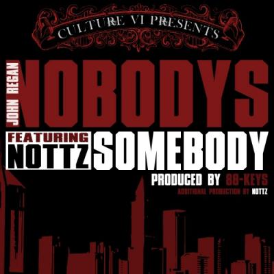 John Regan- Nobody's Somebody ft. Nottz (prod. by 88-Keys  Nottz)