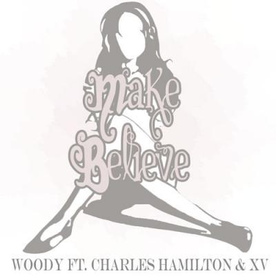 Woody (feat. Charles Hamilton x XV) Make Believe