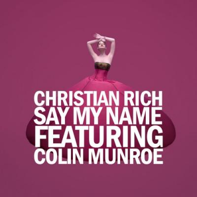 Christian Rich #8211; Say My Name (ft. Colin Munroe)