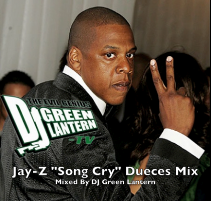 Jay-Z Song Cry (DJ Green Lantern Deuces Mix)