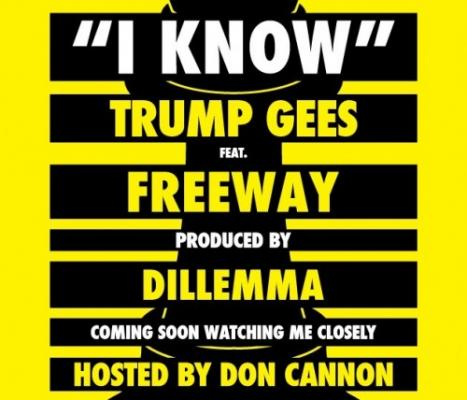 Trump Gees ft. Freeway #8211; I Know