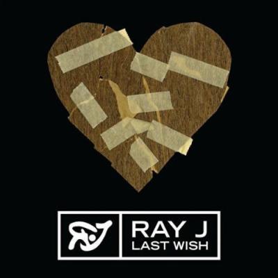 Ray J- Last Wish