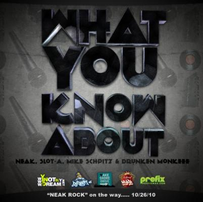 Neak #8211; What You Know About (Ft. Slot-A, Mike Schpitz  Drunken Monkeee)